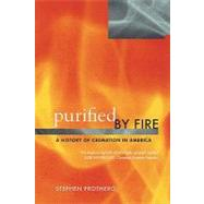 Purified by Fire : A History of Cremation in America