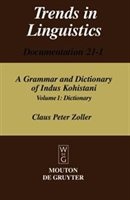 A Grammar And Dictionary Of Indus Kohistani:  Volume 1:  Dictionary