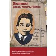 Gramsci : Space, Nature, Politics