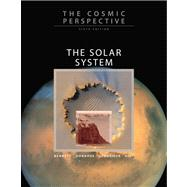 Cosmic Perspective, The: The Solar System Chapters 1-13, 14, and 24