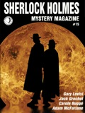 "Sherlock Holmes Mystery Magazine"" returns with issue #15, presenting the best in modern and classic mystery fiction! Included this time are the usual column by Dr John H"