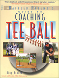 """Each spring, Tee-ball introduces millions of boys and girls to """"America's pastime"""" --and introduces their parents to the joys (and nightmares) of coaching first-time players"""