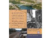 Keeping Ontario Moving: The History of Roads and Road Building in Ontario Publisher: Ingram Pub Services Publish Date: 6/2/2015 Language: ENGLISH Pages: 496 Weight: 6.26 ISBN-13: 9781459723634 Dewey: 338