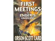 """First Meetings Reprint Binding: Paperback Publisher: Tor Teen Publish Date: 2004/09/01 Synopsis: A lavishly illustrated collection of novellas in the best-selling Ender's Saga includes """"The Polish Boy,"""" """"Teacher's Pest,"""" """"Ender's Game,"""" and """"The Investment Counselor."""" Reprint"""