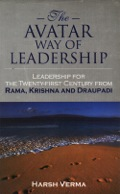 The Avatar Way of Leadership builds an Indian model of leadership by using insights of Jungian psychology, the tales of the Avatars of Hindu mythology and real examples of leaders in contemporary life