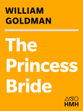 William Goldman's modern fantasy classic is a simple, exceptional story about quests—for riches, revenge, power, and, of course, true love—that's thrilling and timeless