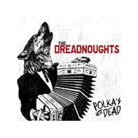 Dreadnoughts - Polkas Not Dead (Music CD)
