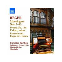 Reger: Monologues Nos. 7-12; Sonata No. 1; Fantasia and Fugue (Music CD)