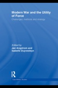 Modern War And The Utility Of Force: Challenges, Methods And Strategy