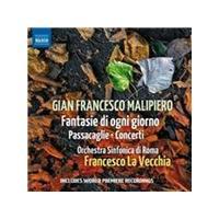 Gian Francesco Malipiero: Fantasie di ogni giorno; Passacaglie; Concerti (Music CD)