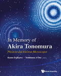 This memorial volume in honor of Dr Akira Tonomura is to commemorate his enormous contributions to fundamental physics in addition to the basic technology of electron microscopy