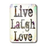 lsp_33715_1 Patricia Sanders Creations - Jewels and Treasures Live, Laugh, Love- Inspirational Quotes - Light Switch Covers - single toggle switch