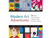 Modern Art Adventures Binding: Paperback Publisher: Independent Pub Group Publish Date: 2015/04/01 Synopsis: Introduces the major movements of modern art and provides representative examples from individual artists, with thirty-six art projects that can be done in imitation of each style