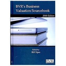BVR's Business Valuation Sourcebook 2010