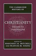 Cambridge History Of Christianity:  Volume 1, Origins To Constantine
