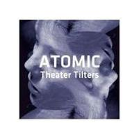 Atomic - Theater Tilters (Music CD)