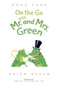 Mr. and Mrs. Green are as busy as ever in this fourth book of adventures, and their usual zest for life (and delicious munchies) has not diminished a bit since we last saw them. Beginning readers will love getting green with everyone's favorite warm and wacky alligator couple.