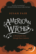 The history of American witches is way weirder than you ever imagined