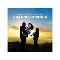 Dinnington Colliery Band - Band For Britain, A (Music CD)