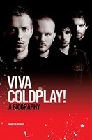 Viva Coldplay:  A Biography: A Biography