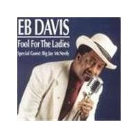 Eb Davis - Fool For The Ladies