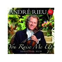 André Rieu - You Raise Me Up (Songs for Mum) (Music CD)