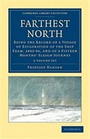 Farthest North 2 Volume Set: Being The Record Of A Voyage Of Exploration Of The Ship Fram, 1893-96, And Of A Fifteen Months Slei