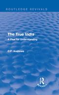Routledge Revivals: The True India (1939)