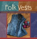 Knitters will delight in these 25 traditional and innovative vest patterns collected from around the world and through the ages