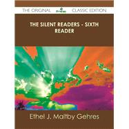 The Silent Readers: Sixth Reader