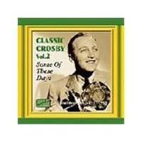 Bing Crosby - Classic Crosby Vol.2 (Some Of These Days)