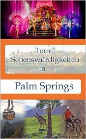 Tour Sehenswürdigkeiten In Palm Springs