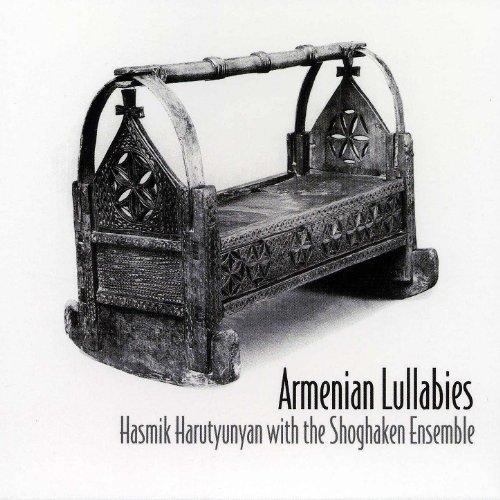 Hasmik Harutyunyan with the Shoghaken Ensemble - Armenian Lullabies