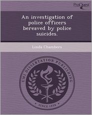 An investigation of police officers bereaved by police suicides.