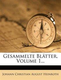 Gesammelte Bl�tter, Volume 1...
