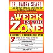Week in the Zone : A Quick Course in the Healthiest Diet for You