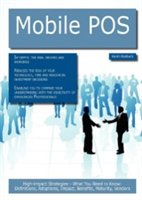 Mobile Pos: High-impact Strategies - What You Need To Know: Definitions, Adoptions, Impact, Benefits, Maturity,