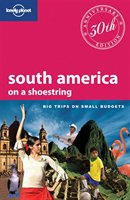 Lonely Planet South America On A Shoestring 11th Ed.: 11th Edition
