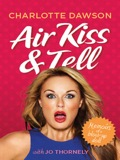 Air Kiss and Tell: Memoirs of a blow-up doll is a book that shows us that things that are sparkly, glamorous and smooth on the outside can often be a little dark, awkward and unexpectedly windy on the inside.Sometimes tragic, sometimes hilarious, Charlotte Dawson recalls many of the more noteworthy stories from her life so far - her career, her love life, her changeable relationship with the media and her least well-thought-out horse riding experience