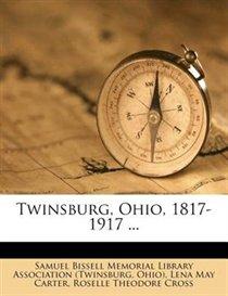 Twinsburg, Ohio, 1817-1917 ...