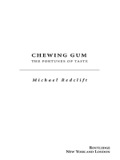 In Chewing Gum, Michael Redclift deftly chronicles the growing popularity of gum in the U.S