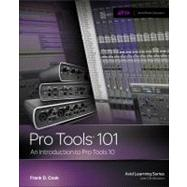 Pro Tools 101 : An Introduction To Pro Tools 10