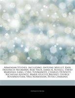Articles On Armenian Studies, Including: Antoine Meillet, Karl Friedrich Neumann, Bert Vaux, James R. Russell, David Marshall Lang