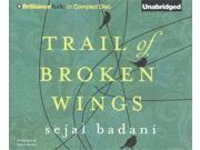 Trail Of Broken Wings Unabridged