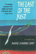 Published in sixteen languages and winner of the prestigious Prix Goncourt, Andre Schwarz-Bart's The Last of the Just is considered by many the single greatest novel of the Holocaust