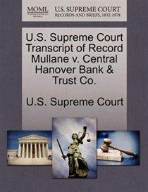 U.s. Supreme Court Transcript Of Record Mullane V. Central Hanover Bank & Trust Co.