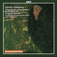 Pancho Vladigerov: Bulgarian Rhapsody Vardar; Traumspielsuite; Bulgarian Dances