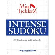 Mind Ticklerz Intense Sudoku : 200 Challenging and Fun Puzzles