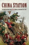 China Station: The British Militry In The Middle Kingdom 1839-1997