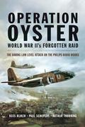 Operation Oyster World War Ii's Forgotten Raid